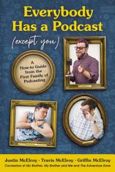 Everybody Has A Podcast Except You  PDF