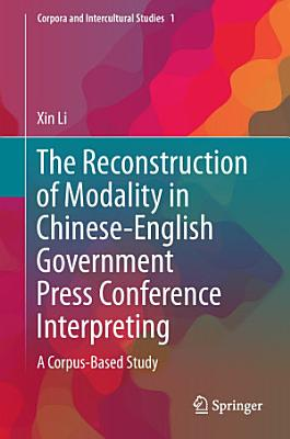 The Reconstruction of Modality in Chinese English Government Press Conference Interpreting PDF