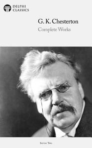 Delphi Complete Works of G  K  Chesterton  Illustrated  PDF