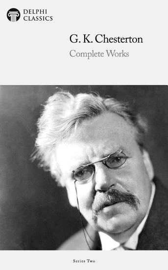 Delphi Complete Works of G  K  Chesterton  Illustrated  PDF