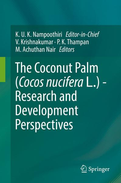 Download The Coconut Palm  Cocos nucifera L     Research and Development Perspectives Book