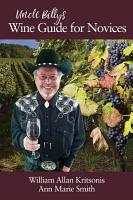 Uncle Billy s Wine Guide for Novices PDF