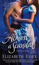 Almost a Scandal: A Reckless Brides Novel