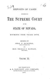 Reports of Cases Determined in the Supreme Court of the State of Nevada: Reported by Judges of the Court During the Year ..., Volume 11