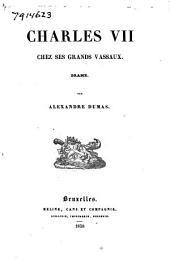 Charles VII chez ses grands vassaux: drame