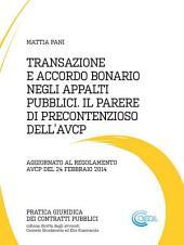 Transazione e accordo bonario negli appalti pubblici il parere di precontenzioso dell'avcp