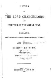 Lives of the Lord Chancellors and Keepers of the Great Seal of England: From the Earliest Times Till the Reign of Queen Victoria, Volume 5
