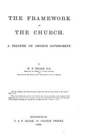 The Framework of the Church: A Treatise on Church Government