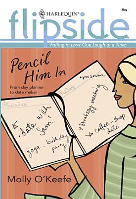Pencil Him In