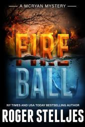 Fireball - Thriller: McRyan Mystery Series: McRyan Mystery Series