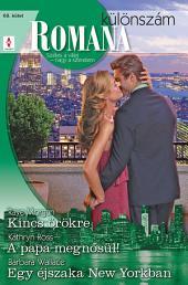 Romana különszám 68. kötet: Kincs örökre, A papa megnősül!, Egy éjszaka New Yorkban