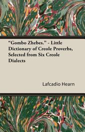 """Gombo Zhebes."" - Little Dictionary of Creole Proverbs, Selected from Six Creole Dialects"