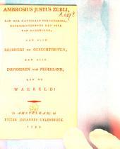 Ambrosius Justus Zubli, aan alle rechters en gerechtshoven, aan alle inwoneren van Nederland, aen de waereld!