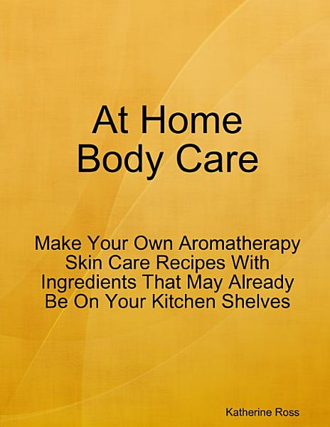 Download At Home Body Care Book