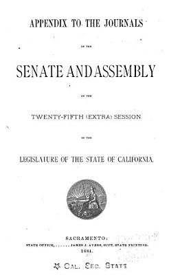 Appendix to the Journals of the Senate and Assembly     of the Legislature of the State of California