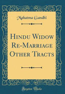 Hindu Widow Re-Marriage Other Tracts (Classic Reprint)