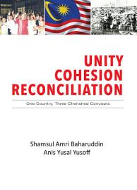 UNITY  COHESION  RECONCILIATION   One Country  Three Cherished Concepts PDF