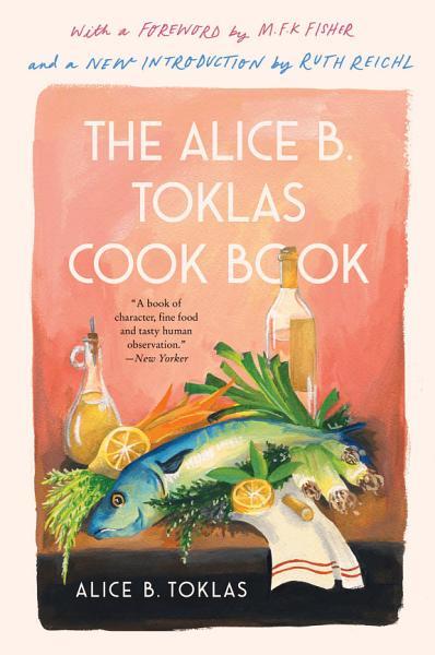 Download The Alice B  Toklas Cook Book Book