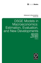 DSGE Models in Macroeconomics: Estimation, Evaluation and New Developments