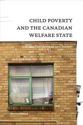 Child Poverty And The Canadian Welfare State Book PDF