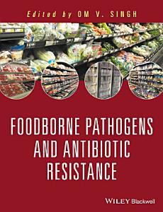Food Borne Pathogens and Antibiotic Resistance PDF