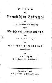System des Preußischen Erbrechts: mit vergleichender Hinweisung auf das Römische und gemeine Erbrecht : nebst einem Anhange den Erbschafts-Stempel betreffend