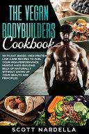 The Vegan Bodybuilders Cookbook