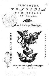 Cleopatra tragedia di m. Cesare de' Cesari