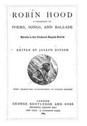 Robin Hood: A Collection of Poems, Songs, and Ballads Relative to that Celebrated English Outlaw