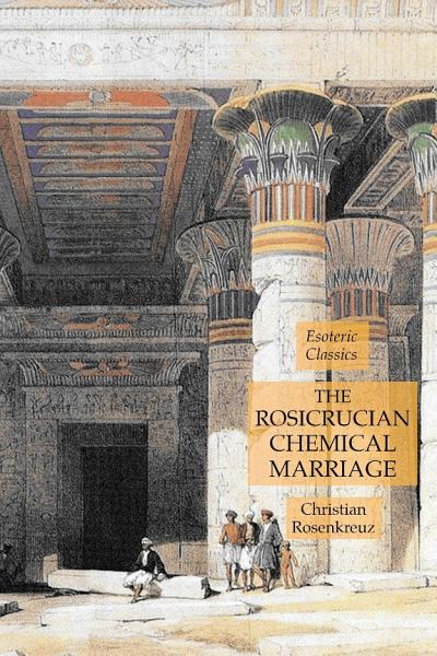 The Rosicrucian Chemical Marriage  Esoteric Classics PDF