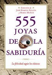 555 joyas de la sabiduría: La felicidad según los clásicos
