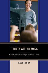 Teachers with The Magic: Great Teachers Change Students' Lives