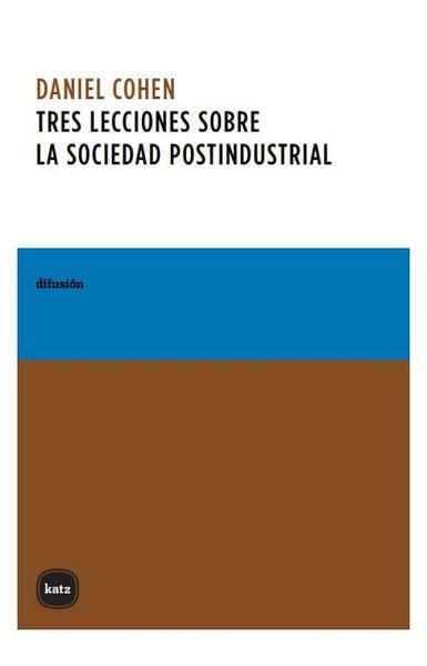 Tres lecciones sobre la sociedad postindustrial