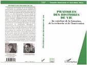 PRATIQUES DES HISTOIRES DE VIE: Au carrefour de la formation, de la recherche et de l'intervention