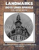 Landmarks - Dots Lines Spirals Coloring Book