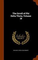 The Scroll of Phi Delta Theta  Volume 18 PDF