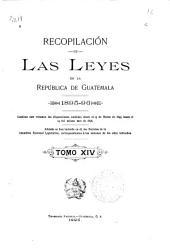 Recopilación de las leyes de la República de Guatemala: Volumen 14