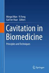 Cavitation in Biomedicine: Principles and Techniques