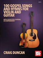 100 Gospel Songs and Hymns for Violin and Guitar PDF