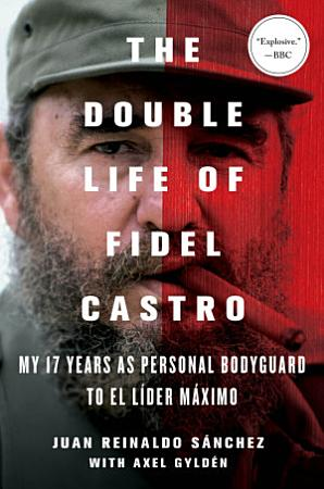 The Double Life of Fidel Castro PDF