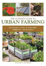 The Ultimate Guide to Urban Farming