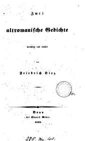 Zwei altromanische Gedichte (Die Passion Christi, Sanct Leodegar) berichtigt und erklärt von F. Diez
