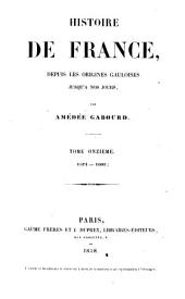 Histoire de France, depuis les origines gauloises jusqu'à nos jours: Volume11