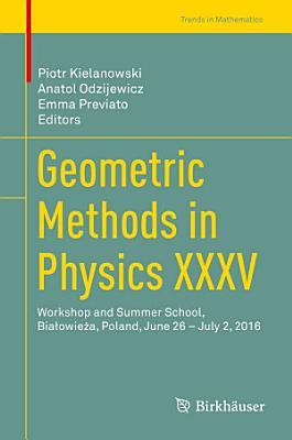 Geometric Methods in Physics XXXV