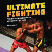 Ultimate Fighting: The Brains and Brawn of Mixed Martial Arts