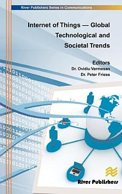 Internet of Things - Global Technological and Societal Trends