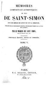 Mémoires complets et authentiques ...: sur le siècle de Louis XIV et la régence, Volumes5à6