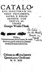 Catalogus Sanctorum Veteris Testamenti, Sacris E Biblis Erudite Contextus