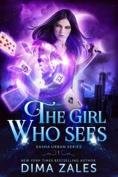 The Girl Who Sees (Sasha Urban Series: Book 1)