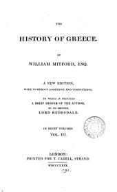 The history of Greece. To which is prefixed a brief memoir of the author, by lord Redesdale: Volume 3